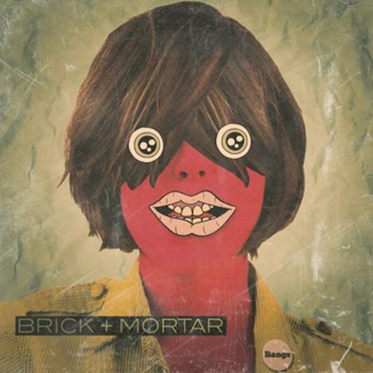 Bangs EP by Brick + Mortar.